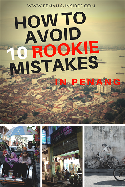 10 common penang mistakes